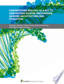 Chromosome Biology as a Key to Understand Disease Mechanisms  Genome Architecture and Evolution