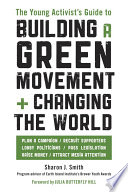 The Young Activist S Guide To Building A Green Movement And Changing The World