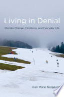 """Living in Denial: Climate Change, Emotions, and Everyday Life"" by Kari Marie Norgaard"