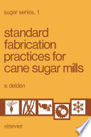 Standard Fabrication Practices for Cane Sugar Mills