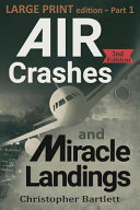 Air Crashes and Miracle Landings Part 1  Large Print Edition