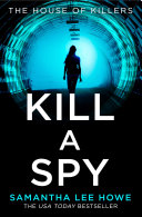 Kill a Spy (The House of Killers, Book 3) Book