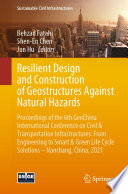 Resilient Design and Construction of Geostructures Against Natural Hazards