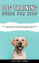 Dog Training Guide For Kids