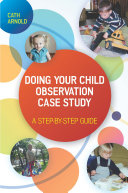EBOOK  Doing Your Child Observation Case Study  A Step by Step Guide