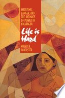 """""""Life is Hard: Machismo, Danger, and the Intimacy of Power in Nicaragua"""" by Roger N. Lancaster"""