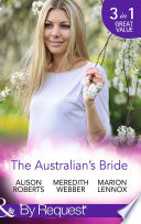 The Australian s Bride  Marrying the Millionaire Doctor   Children s Doctor  Meant to be Wife   A Bride and Child Worth Waiting For  Mills   Boon By Request