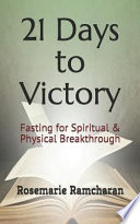 21 Days to Victory: Fasting for Spiritual & Physical Breakthrough