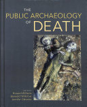 The Public Archaeology Of Death Book