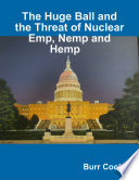 The Huge Ball and the Threat of Nuclear Emp  Nemp and Hemp