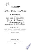Complete Shorthand Manual for Self-instruction and for Use in Colleges