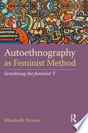 Autoethnography As Feminist Method