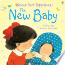 Usborne First Experiences  The New Baby  For tablet devices Book PDF