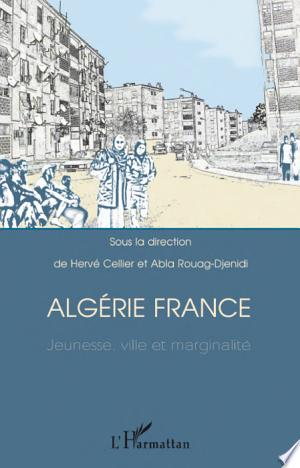 Download Algérie France jeunesse, ville et marginalité Free Books - Dlebooks.net