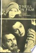 O Neill on Film