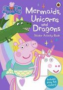 Mermaids  Unicorns and Dragons Sticker Activity Book
