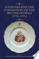 Loyalism And The Formation Of The British World 1775 1914