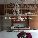 My Favorite Things To Make