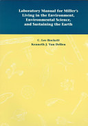 Laboratory Manual For Miller S Living In The Environment Environmental Science And Sustaining The Earth Book PDF