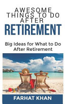 Awesome Things To Do After Retirement