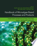 Handbook of Microalgae-Based Processes and Products