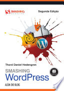 Smashing WordPress - 2.ed.