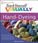 Teach Yourself VISUALLY Hand-Dyeing