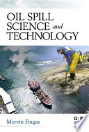 """""""Oil Spill Science and Technology"""" by Mervin Fingas"""