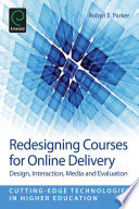 Redesigning Courses for Online Delivery  : Design, Interaction, Media & Evaluation