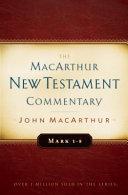 Mark 1 8 Macarthur New Testament Commentary