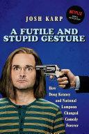 Futile and Stupid Gesture [Pdf/ePub] eBook