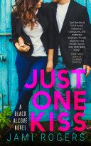 Just One Kiss  A Black Alcove Novel Book 1