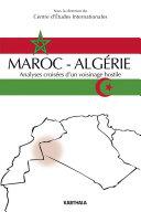 Pdf Maroc-Algérie, Analyses croisées d'un voisinage hostile Telecharger