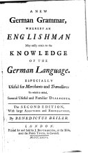 A new German grammar ... The second edition, with large additions and emendations