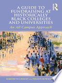 A Guide to Fundraising at Historically Black Colleges and Universities  : An All Campus Approach