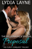 The Billionaire's Special Proposal: His Curvy Conquest Book Three