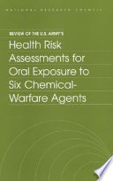 Review of the U S  Army s Health Risk Assessments for Oral Exposure to Six Chemical Warfare Agents