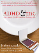"""""""ADHD and Me: What I Learned from Lighting Fires at the Dinner Table"""" by Blake E. S. Taylor, Lara Honos-Webb"""
