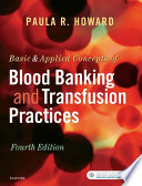 Basic   Applied Concepts of Blood Banking and Transfusion Practices   E Book Book