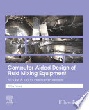 Computer Aided Design of Fluid Mixing Equipment
