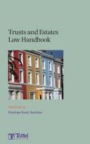 Trusts And Estates Law Handbook