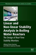 Linear and Non Linear Stability Analysis in Boiling Water Reactors Book