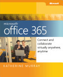 Microsoft® Office 365: Connect and Collaborate Virtually Anywhere, Anytime