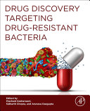 Drug Discovery Targeting Drug Resistant Bacteria Book