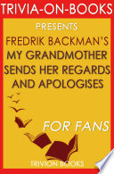 My Grandmother Sends Her Regards And Apologises A Novel By Fredrik Backman Trivia On Books  Book
