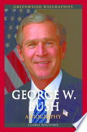 George W. Bush: A Biography