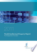 World Intellectual Property Report 2011 - The Changing Face of Innovation