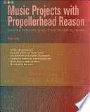 Music Projects with Propellerhead Reason