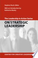 The Leadership in Action Series  On Strategic Leadership