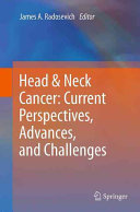 Head   Neck Cancer  Current Perspectives  Advances  and Challenges Book